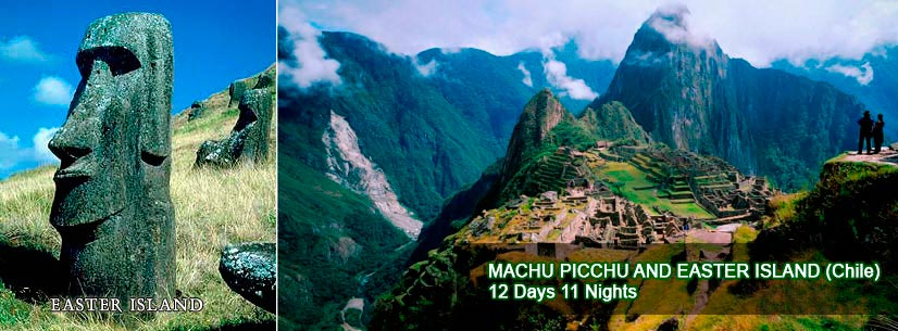MACHU PICCHU AND EASTER ISLAND (Chile) 12 Days 11 Nights